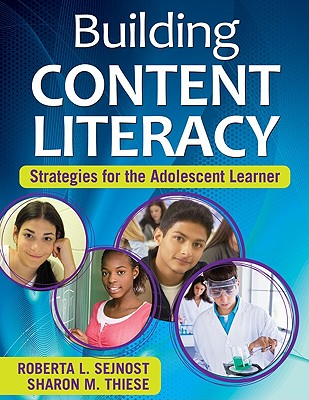 Building Content Literacy By Sejnost, Roberta L./ Thiese, Sharon M.